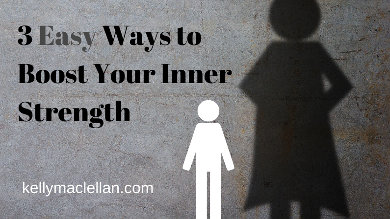 3 Easy Ways to Boost Your Inner Strength